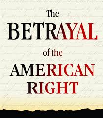 the betrayal of the american right institute