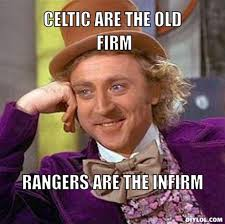 DIYLOL - celtic are the old firm rangers are the infirm via Relatably.com