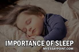 importance of sleep  my essay point why good sleep is really important for good health