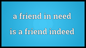 words essay on a friend in need is a friend indeed a friend in need is a friend indeed