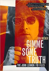 Gimme <b>Some</b> Truth: The <b>John Lennon</b> FBI Files: Jon Wiener ...