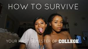 how to survive your first semester of college how to survive your first semester of college
