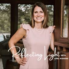 Reflecting Light with April Rodgers