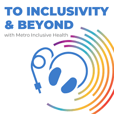 Inclusivity & Beyond — with Metro Inclusive Health