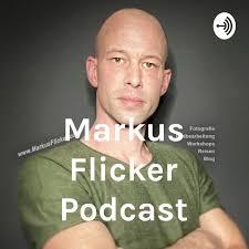 Markus Flicker Podcast