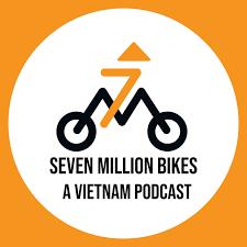 Seven Million Bikes; A Vietnam Podcast