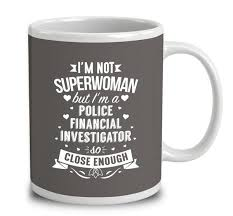 im not superwoman but im a police financial investigator mug financial investigator