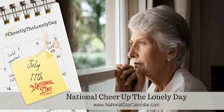 NATIONAL <b>CHEER UP</b> THE LONELY DAY - July 11 - National Day ...