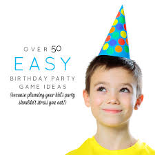 50+ easy birthday <b>party games</b> for <b>kids</b> {no-stress <b>party</b> planning ...