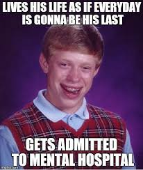 memes bad luck brian dies funny crazy mental life - Imgflip via Relatably.com