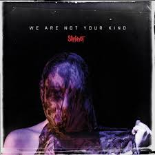 <b>Slipknot</b> - <b>We Are</b> Not Your Kind Lyrics and Tracklist | Genius