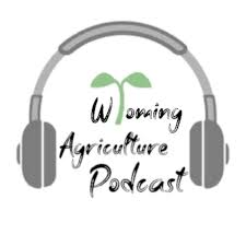 Wyoming Agriculture Podcast