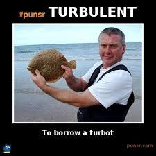 TURBULENT | Punsr Memes | Pinterest via Relatably.com