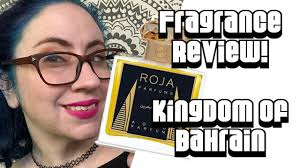 Fragrance Review :: <b>Roja Parfums Kingdom of</b> Bahrain | Luxury ...