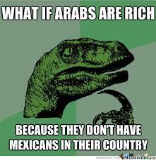 The Reason Arabs Are Rich by MastaBuu - Meme Center via Relatably.com