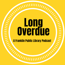 Long Overdue: A Franklin Public Library Podcast