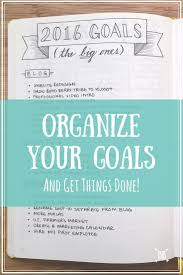 how to organize your goals get things done a look at how i organize my goals in my bullet journal how you can