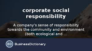 what is corporate social responsibility  definition and meaning    what is corporate social responsibility  definition and meaning   businessdictionary com