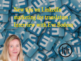 new tips on linkedin marketing for translators interview episode 125 new tips on linkedin marketing for translators interview eve bodeux