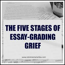 robin kramer writes the five stages of essay grading grief an the five stages of essay grading grief higher education just funnier