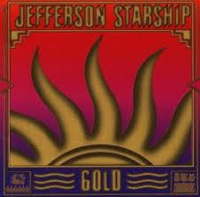<b>Gold</b> - <b>Jefferson Starship</b> | Songs, Reviews, Credits | AllMusic