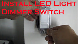 how to install led light dimmer switch how to install led light dimmer switch