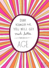 images about best quotes on aging on pinterest  birthdays  true