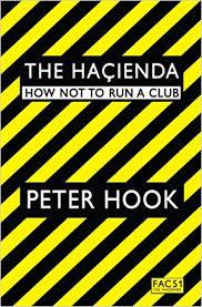 The <b>Hacienda</b>: How Not to Run a Club: Amazon.co.uk: <b>Hook</b>, <b>Peter</b> ...