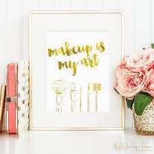 <b>Makeup</b> is my art printable, <b>gold</b> foil <b>makeup</b> quote print, faux <b>gold</b> ...