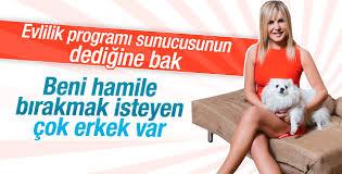 Seda Akgül: Beni hamile bırakmak isteyecek çok erkek var
