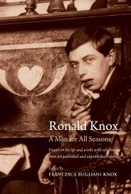 ronald knox a man for all seasons essays on his life and works ronald knox a man for all seasons essays on his life and works selections from his published and unpublished writings sca bugliani knox