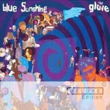 The <b>Glove</b> - <b>Blue Sunshine</b> (Deluxe Edition) - Indie Rock Mag