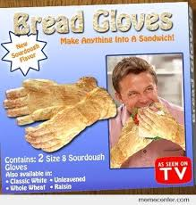 Edible gloves..... by ben - Meme Center via Relatably.com
