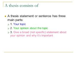 how to write a thesis statement what is a thesis a thesis  a thesis consists of a thesis statement or sentence has three main parts 