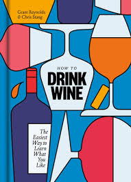 How to <b>Drink Wine</b> by Grant Reynolds, Chris Stang: 9781984824684