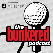 The Bunkered Golf Podcast