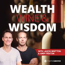 Wealth, Wine and Wisdom