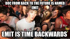 Doc from Back to the future is named emit Emit is time backwards ... via Relatably.com