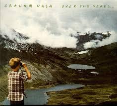 <b>Graham Nash</b> - <b>Over</b> The Years (2018, Cardboard gatefold, CD ...