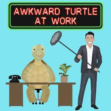 Awkward Turtle At Work