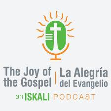 The Joy of the Gospel / La Alegría del Evangelio Podcast