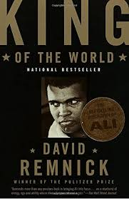 King of the World: Muhammad Ali and the Rise of an American Hero ...