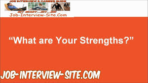 what are your strengths interview question and best answers what are your strengths interview question and best answers