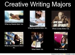 Creative Writing Majors... - Meme Generator What i do via Relatably.com