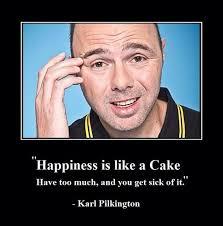 Karl Pilkington Quotes Happiness. QuotesGram via Relatably.com