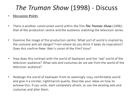 the truman show      mise en scene this french expression is    the truman show        discuss discussion points there is another constructed world  in