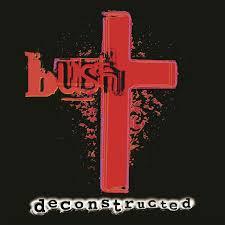 <b>Deconstructed</b> (Remastered) - Album by <b>Bush</b> | Spotify