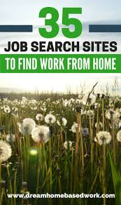 ideas about job searching sites my resume 35 job search sites you can use to work from home jobs online