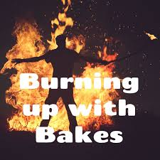 Burning up with Bakes