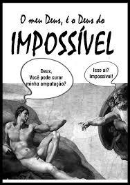 Resultado de imagem para IMAGENS DO DEUS DO IMPOSSÍVEL